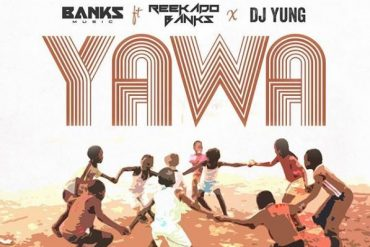 Banks Music Yawa ft. Reekado Banks, DJ Yung Mp3 Download
