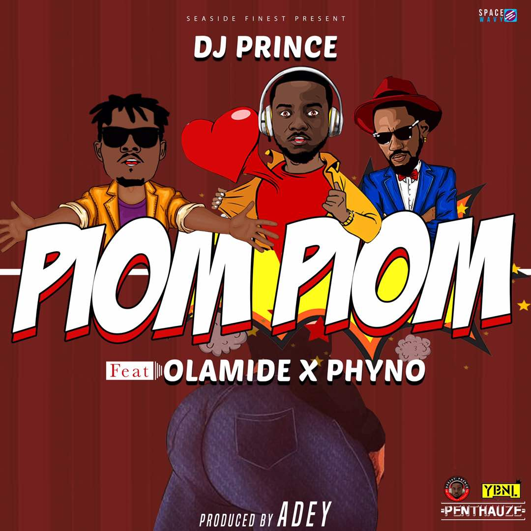 DJ Prince ft Olamide & Phyno Piom Piom Mp3 Download