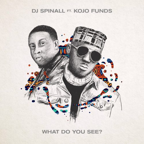 DJ Spinall What Do You See ft. Kojo Funds Mp3 Download