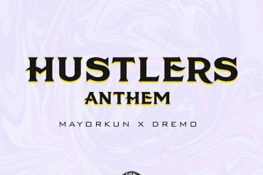 Dremo ft. Mayorkun Hustlers Anthem Mp3 Download