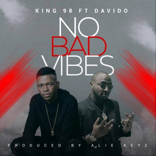 King98 - No Bad Vibes (feat. Davido) ART