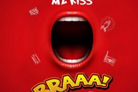 Mz Kiss BRAAA Mp3 Download