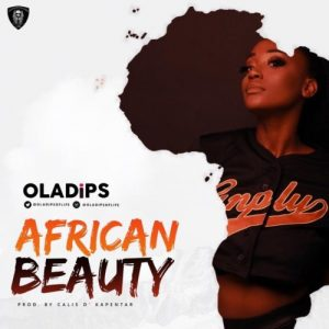 Oladips African Beauty Mp3 Download