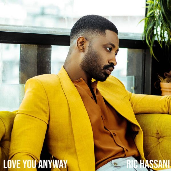 "Ric Hassani – ""Love You Anyway"""