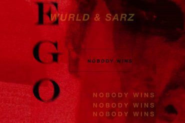 Sarz Ft. WurlD Ego (Nobody Wins) Mp3 Download