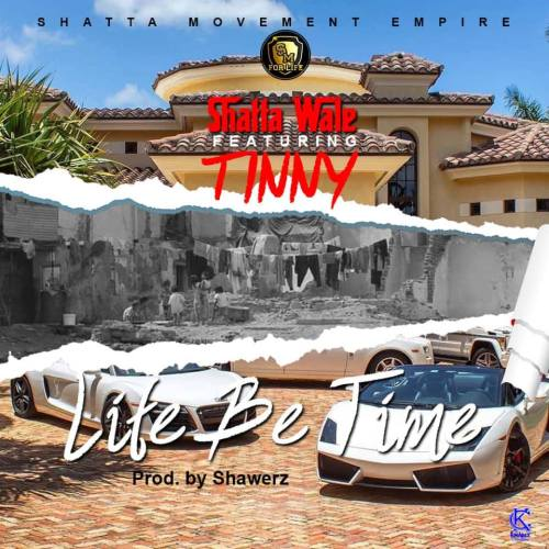 Shatta Wale ft. Tinny Life Be Time Mp3 Download