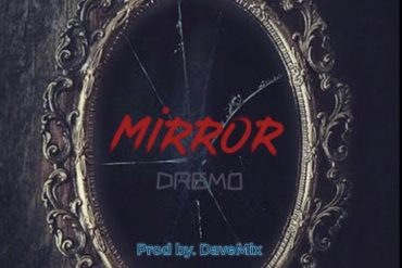 dremo mirror mp3 download