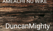 Duncan Mighty Amaechi Nu Wike Mp3 Download