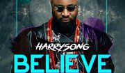 Harrysong Believe Mp3 Download