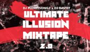 DJ PlentySongz x DJ Davisy Ultimate Illusion Mixtape 2.0 Download