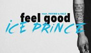 Ice Prince - Feel Good ft. Phyno & Falz
