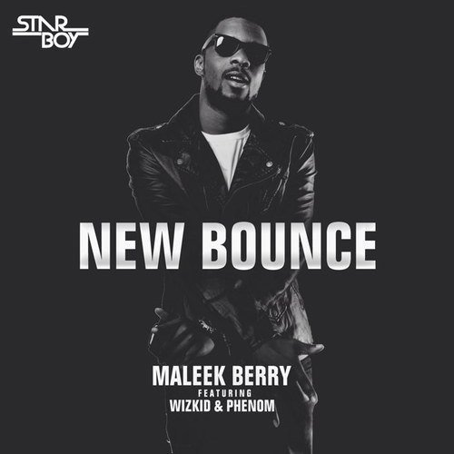 Maleek Berry x Wizkid New Bounce Mp3 Download