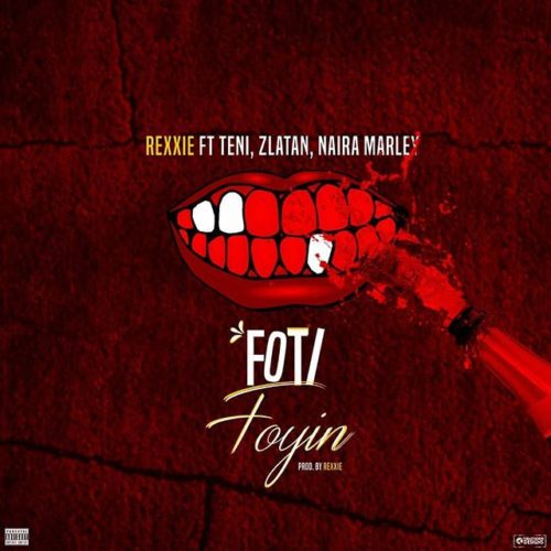 Rexxie – Foti Foyin ft. Zlatan x Teni x Naira Marley Mp3 Download