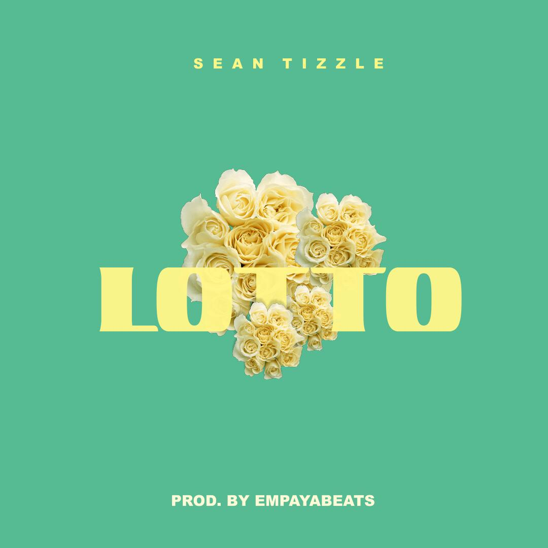 "Sean Tizzle – ""Lotto"""