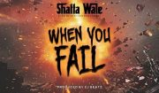 Shatta Wale When You Fail Mp3 Download