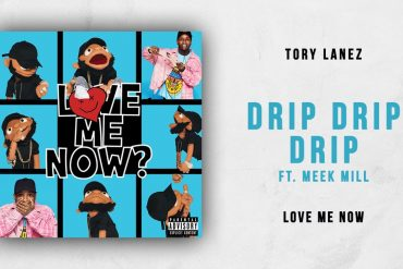 Tory Lanez - Drip Drip Drip Ft. Meek Mill Mp3 Download