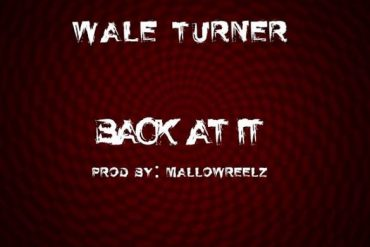 Wale Turner – Back at It (Freestyle) Mp3 Download