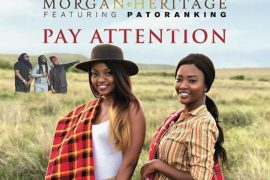 morgan heritage Pay attention ft patoranking mp3 download mp3bullet
