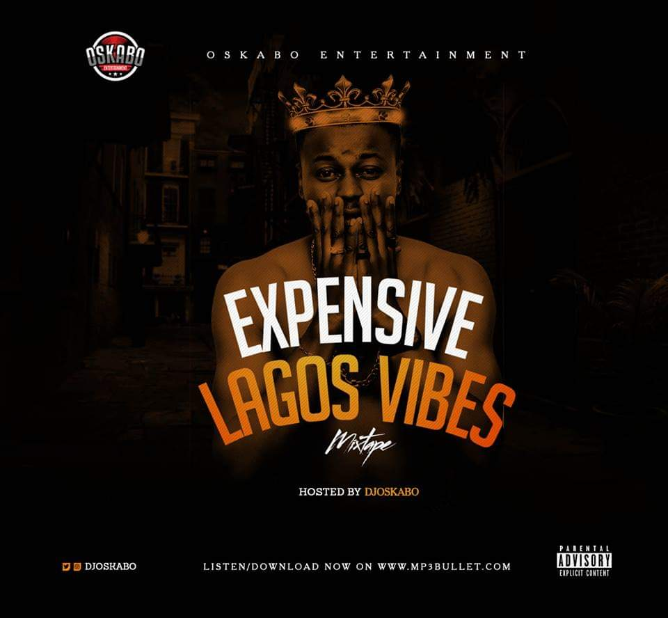 "DJ Oskabo – ""Expensive Lagos vibe Mix"""