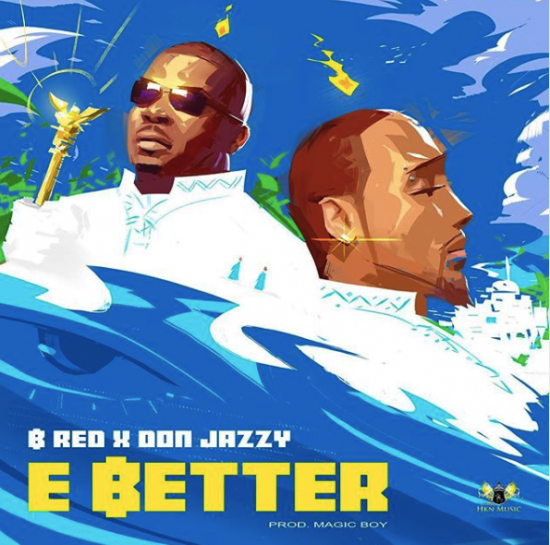 B-Red - E Better ft Don Jazzy Mp3
