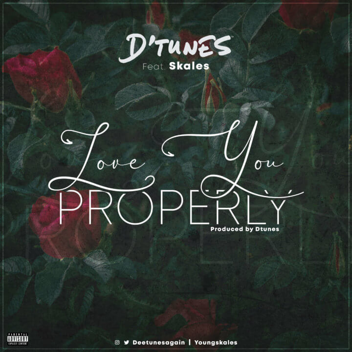 D'Tunes - Love You Properly ft Skales