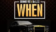 Demmie Vee Ft. Da L.E.S When Mp3 Download