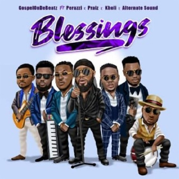 GospelOnDeBeatz Ft. Peruzzi & Praiz Blessings Mp3 Download