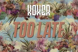 Koker – Too Late Mp3 Download