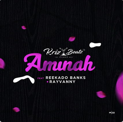 Krizbeatz ft. Reekado Banks & Rayvanny - Aminah Mp3 Download