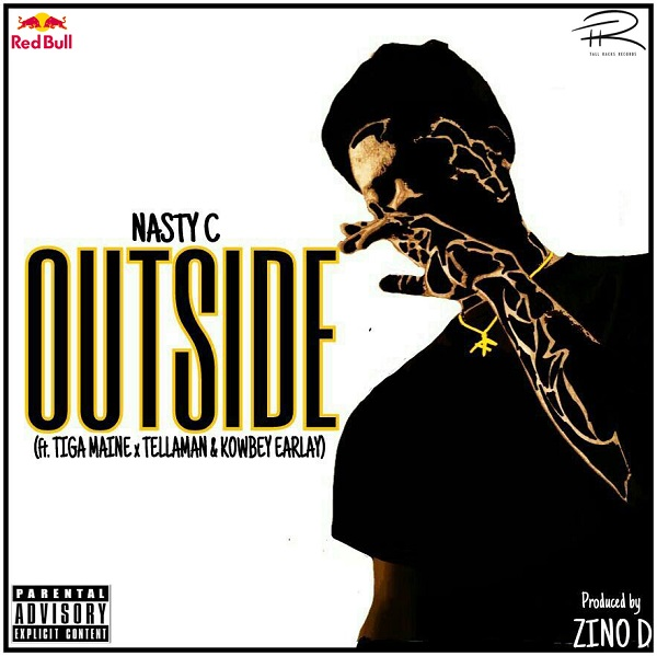 Nasty C Outside Ft. Tiga Maine, Tellaman & Kowbey Earlay Mp3 Download