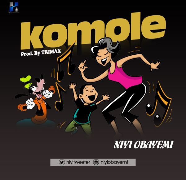 Niyi Obayemi - Komole Mp3 Download  (Prod. by Max)