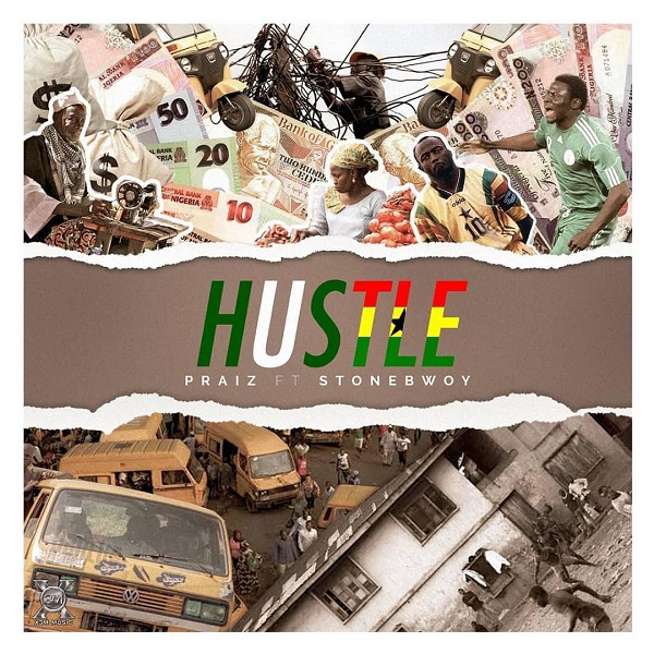 Praiz – Hustle ft. Stonebwoy Mp3 Download