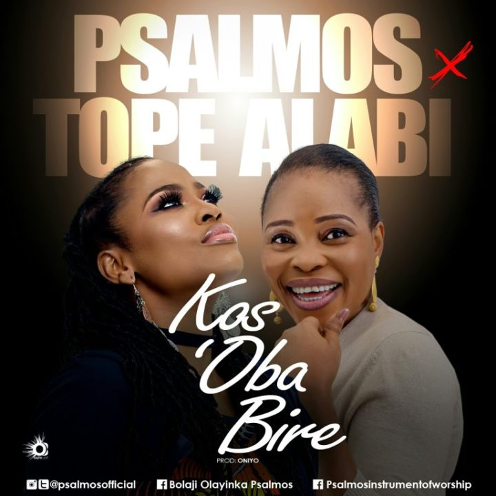 Psalmos x Tope Alabi - Ko S'Oba Bi Re Mp3 Download