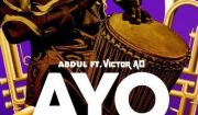 Abdul – Ayo ft. Victor AD Mp3 Download