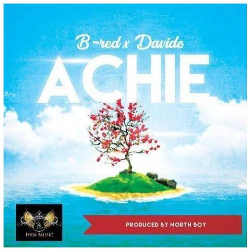 B-Red – Achie ft. Davido (Prod. Northboi)