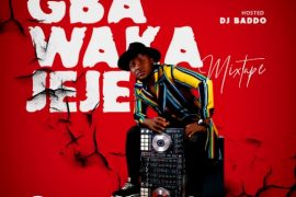 DJ Baddo Gba Waka Jeje Mixtape Download