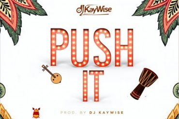 DJ Kaywise Push It Mp3 Download