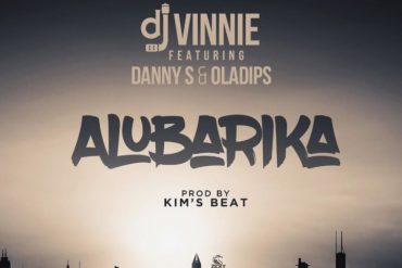 DJ Vinnie Alubarika Ft. Oladips & Danny S Mp3 Download