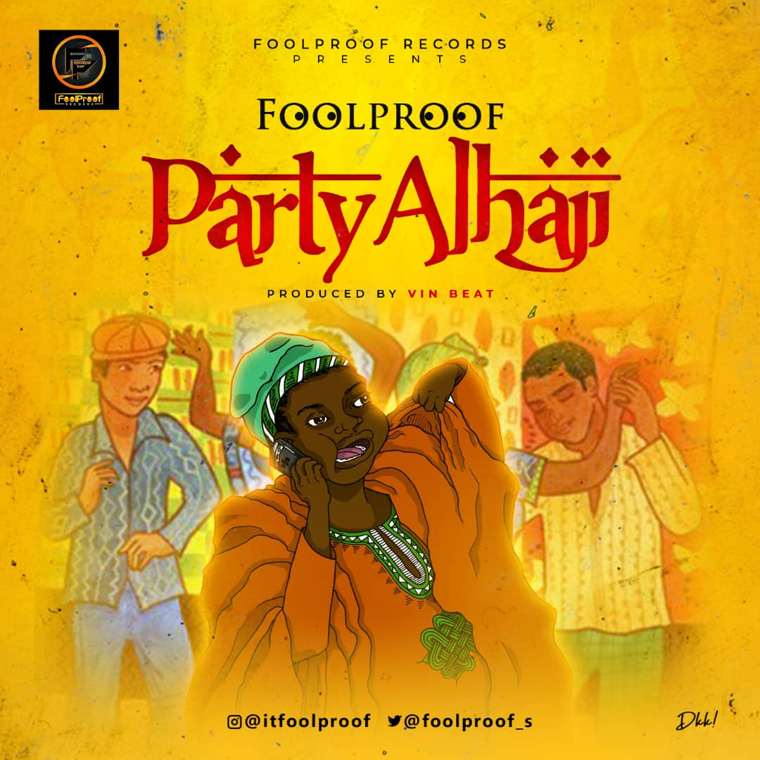 Foolproof - Party Alhaji
