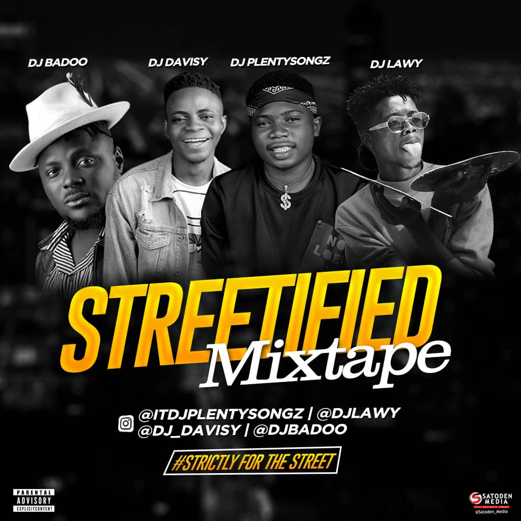 DJ PlentySongz x DJ Lawy x DJ Davisy x DJ Baddo – Streetified Mixtape Download