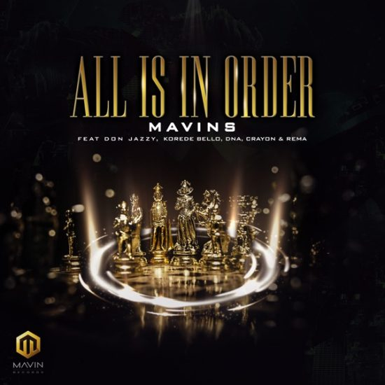 Mavins – All Is In Order ft. Don Jazzy, Rema, Korede Bello, DNA, Crayon Mp3 Download