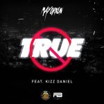 Mayorkun ft. Kizz Daniel – True
