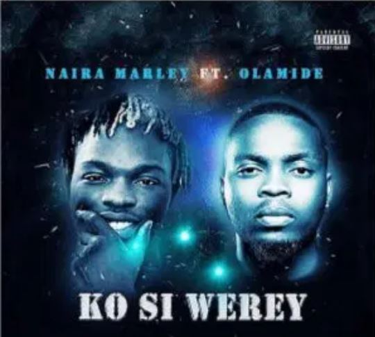 Naira Marley Ko Si Werey ft Olamide Mp3 Download