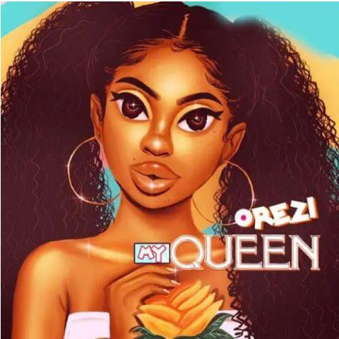 Orezi – My Queen Mp3 Download