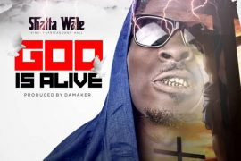 Shatta Wale – God Is Alive (Prod. by Da Maker)