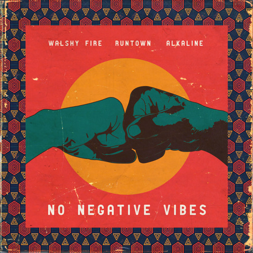 Walshy Fire ft. Runtown X Alkaline - No Negative Vibes