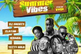 DJ 4Kerty – Summer Vibes ft. Zlatan Ibile, Idowest, Ichaba, Yetty Gold Mp3 Download