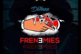 Dotman Frenemies Mp3 Download