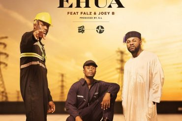E.L – Ehua ft. Falz, Joey B