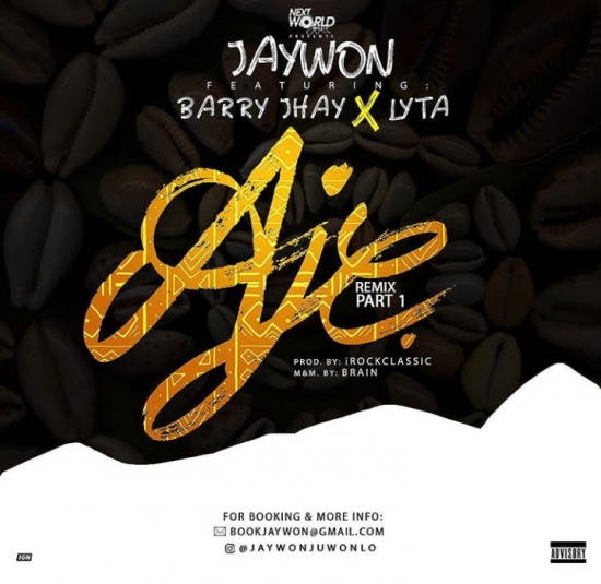 Jaywon ft. Barry Jhay & Lyta – Aje (Remix) mp3 Download